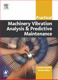 Practical Machinery Vibration Analysis and Predictive Maintenance, Girdhar, Paresh and Scheffer, Cornelius, 0750662751
