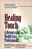 Healing Touch : A Guide Book for Practitioners, Hover-Kramer, Dorothea, 0827362757