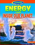 Energy from Inside Our Planet, Ruth Owen, 147770275X