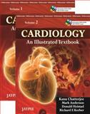Cardiology : An Illustrated Textbook, Chatterjee, Kanu and Anderson, Mark, 9350252759