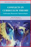 Conflicts in Curriculum Theory : Challenging Hegemonic Epistemologies, Paraskeva, João M., 0230112757