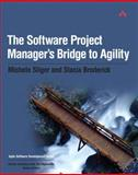 The Software Project Manager's Bridge to Agility, Sliger, Michele and Broderick, Stacia, 0321502752