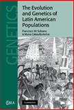 The Evolution and Genetics of Latin American Populations, Salzano, Francisco M. and Bortolini, Maria Catira, 0521652758