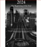 2024 the Beginning of the End : An Islamic View of the signs in Chronological Order, Shishakly, Hassan, 0615322751
