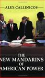 The New Mandarins of American Power : The Bush Administration's Plans for the World, Callinicos, Alex, 0745632750