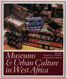 Museums and Urban Culture in West Africa, Arinze, Emmanuel Nnakenyi, 0852552750