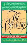 The Blessing, John T. Trent and Gary Smalley, 0891092757