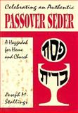 Celebrating An Authentic Passover Seder : A Haggadah for Home and Church, Stallings, Joseph M., 0893902756