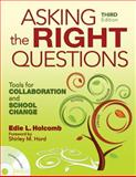 Asking the Right Questions : Tools for Collaboration and School Change, Holcomb, Edie L. and Hord, Shirley M., 1412962757