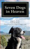 Seven Dogs in Heaven, Angelo Dirks and Leland Dirks, 1466352752