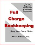 Full Charge Bookkeeping, HOME STUDY COURSE EDITION, Nick DeCandia, 1478162759