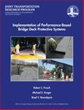 Implementation of Performance-Based Bridge Deck Protective Systems, Frosch, Robert, 1622602757
