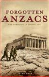 Forgotten Anzacs : The Campaign in Greece 1941, Ewer, Peter, 1921372753