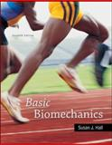 Basic Biomechanics, Hall, Susan J., 0073522767