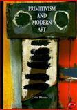 Primitivism and Modern Art, Colin Rhodes, 0500202761