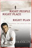 Right People, Right Place, Right Plan, Jentezen Franklin, 0883682761