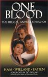 One Blood : The Biblical Answer to Racism, Ham, Ken, 0890512760