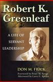 Robert K. Greenleaf, Don M. Frick, 1576752763