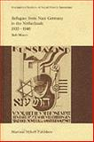 Refugees from Nazi-Germany in the Netherlands, 1933-40, Moore, Bob, 902473276X