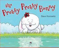 Pretty, Pretty Bunny, Dave Horowitz, 0399252762