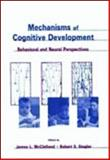 Mechanisms of Cognitive Development : Behavioral and Neural Perspectives, , 0805832769