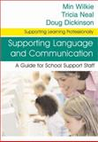 Supporting ICT : A Guide for School Support Staff, Wilkie, Min and Neal, Tricia, 1412912768