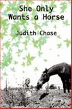 She Only Wants a Horse, Judy Parker Chase, 1932762760