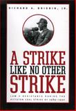 A Strike Like No Other Strike : Law and Resistance During the Pittston Coal Strike Of 1989-1990, Richard A. Brisbin  Jr., 1933202769