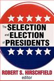 The Selection and Election of Presidents, , 0202362760