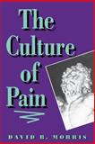 The Culture of Pain, Morris, David B., 0520082761