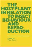 The Host-Plant in Relation to Insect Behaviour and Reproduction, , 1461342767