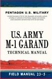 U. S. Army M-1 Garand Technical Manual, Pentagon U.S. Military, 1463562764