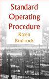 Standard Operating Procedure, Karen Rothrock, 1470182769