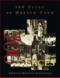 100 Faces of Health Care, American Hospital Association Staff, 1556482760