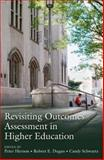 Revisiting Outcomes Assessment in Higher Education, Peter Hernon and Robert E. Dugan, 1591582768