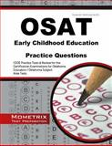 OSAT Early Childhood Education Practice Questions : CEOE Practice Tests and Review for the Certification Examinations for Oklahoma Educators / Oklahoma Subject Area Tests, CEOE Exam Secrets Test Prep Team, 1630942766