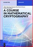 Mathematical Cryptography : An Introduction, Baumslag, Gilbert and Fine, Benjamin, 3110372762