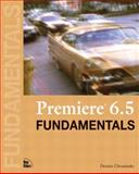 Premiere 6.5 Fundamentals, Chominsky, Dennis, 0130082767