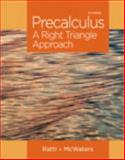 Precalculus : A Right Triangle Approach, Ratti, Jogindar and McWaters, Marcus S., 0321912764