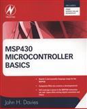 MSP430 Microcontroller Basics, Davies, John H., 0750682760