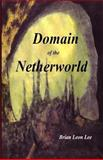 Domain of the Netherworld, Brian Leon Lee, 149431276X