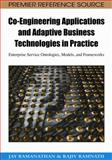 Co-Engineering Applications and Adaptive Business Technologies in Practice : Enterprise Service Ontologies, Models, and Frameworks, Ramanathan, Jay and Ramnath, Rajiv, 1605662763