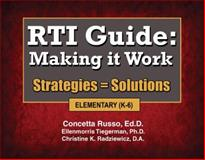 RTI Guide : Making It Work Strategies = Solutions (Elementary), Russo, Concetta and Tiegerman, Ellenmorris, 193403276X