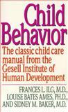 Child Behavior, Frances L. Ilg and Louise Bates Ames, 0060922761