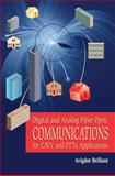 Digital and Analog Fiber Optic Communication for CATV and FTTx Applications, Brillant, Avigdor, 0470262761