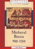 Medieval Russia, 980-1584, Martin, Janet L. B., 0521362768