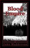 Blood Empire, John Madderson, 1463782764