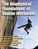 The Biophysical Foundations of Human Movement, Abernethy, Bruce and Hanrahan, Stephanie J., 0736042768
