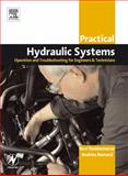 Practical Hydraulic Systems : Operation and Troubleshooting for Engineers and Technicians, Doddannavar, Ravi and Barnard, Andries, 075066276X