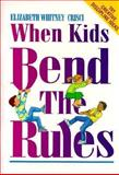 When Kids Bend the Rules, Elizabeth Whitney Crisci, 0896362760